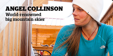 ANGEL COLLINSON WORLD-RENOWNED BIG MOUNTAIN SKIER