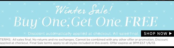 Winter Sale! Buy One, Get One Free. Shop Now