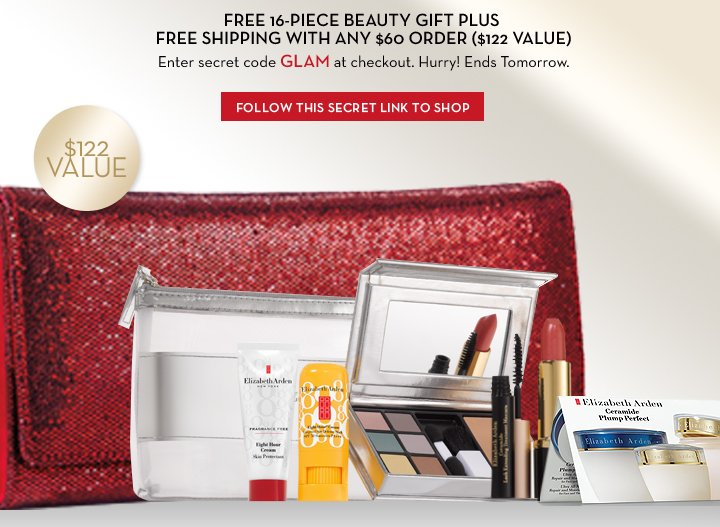 FREE 16-PIECE BEAUTY GIFT + FREE SHIPPING WITH ANY $60 ORDER ($122 VALUE). Enter Code GLAM at checkout. Hurry! Ends Tomorrow. FOLLOW THIS SECRET LINK TO SHOP.