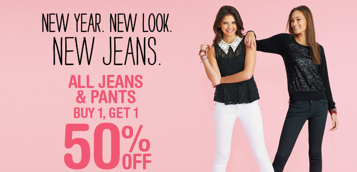 NEW YEAR. NEW LOOK. NEW JEANS.  BUY 1, GET 1 50% OFF