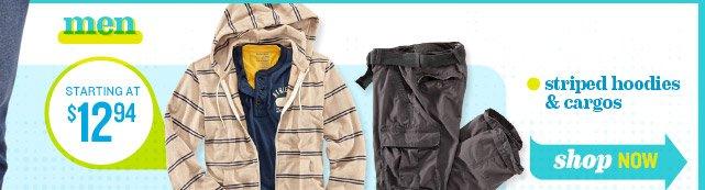 men | STARTING AT $12.94 | striped hoodies & cargos | shop NOW
