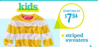 kids | STARTING AT $7.94 | striped sweaters