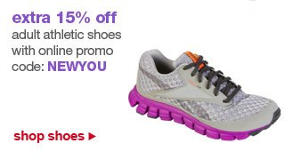 extra 15% off adult athletic shoes with online promo code: NEWYOU | shop shoes