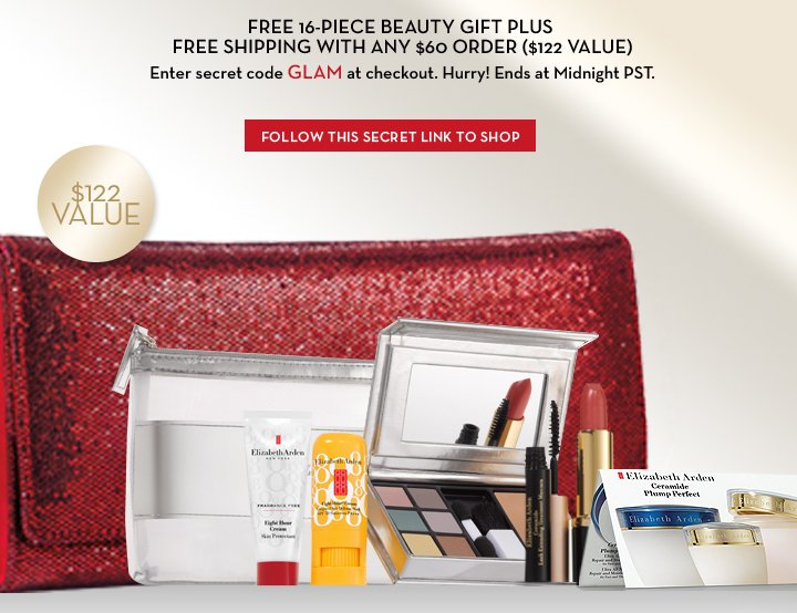 FREE 16-PIECE BEAUTY GIFT PLUS FREE SHIPPING WITH ANY $60 ORDER ($122 VALUE). Enter secret code GLAM at checkout. Hurry! Ends at Midnight PST. FOLLOW THIS SECRET LINK TO SHOP.