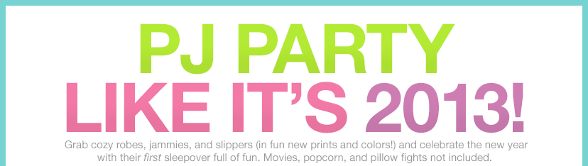 PJ PARTY LIKE IT'S 2013!