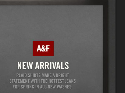 A&F NEW ARRIVALS PLAID SHIRTS MAKE A BRIGHT STATEMENT WITH THE  HOTTEST JEANS FOR SPRING IN ALL–NEW WASHES