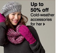 Up to 50% off Cold-weather accessories for her