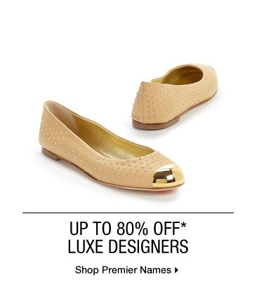 Up To 80% Off* Luxe Designers