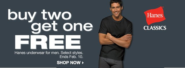 BUY TWO, GET ONE FREE Hanes underwear for men. Select styles. Ends Feb. 10.