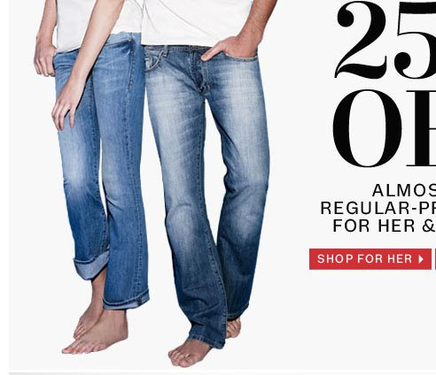 25% off almost all regular-price denim for her