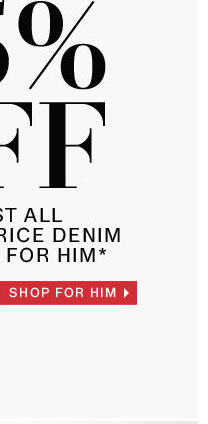 25% off almost all regular-price denim for him