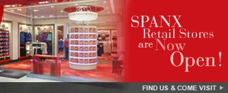 Spanx Retail Stores are Now Open! Find Us & Come Visit!