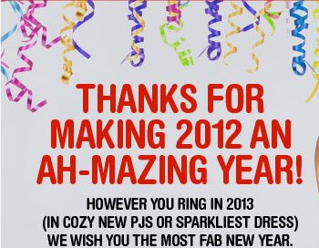 THANKS FOR MAKING 2012 AN  AH-MAZING YEAR!