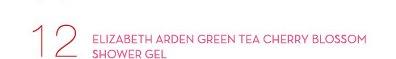 12. ELIZABETH ARDEN GREEN TEA CHERRY BLOSSOM SHOWER GEL