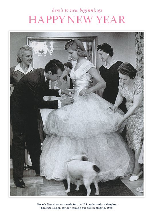 Here's to new beginnings. Happy New Year. Oscar's first dress was made for the U.S. ambassador's daughter Beatrice Lodge, for her coming-out ball in Madrid, 1956