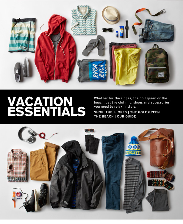 VACATION ESSENTIALS - Whether for the slopes, the golf green or the beach, get the clothing, shoes and accessories you need to relax in style.