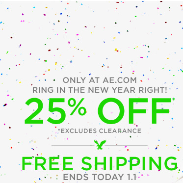 Only At AE.com | Ring In The New Year Right! | 25% Off* | *excludes clearance | Free Shipping Ends Today 1.1