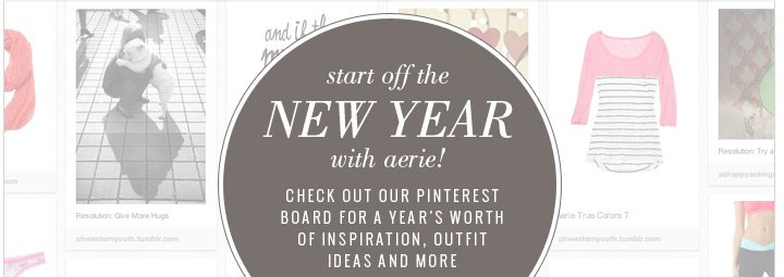 start off the new year with aerie! | Check Out Our Pinterest Board For A Year's Worth Of Inspiration, Outfit Ideas And More