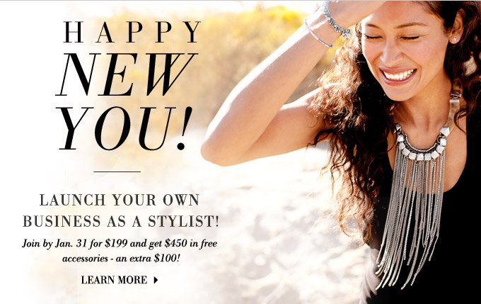 Happy New You! Launch your own business as a Stylist! Join by January 31 for $199 and get $450 in free accessories - an extra $100!
