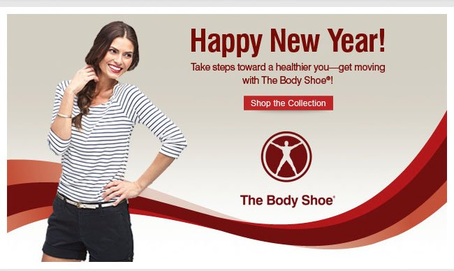 Happy New Year Take Steps toward a healthier you - get moving with The Body Shoe Shop The Collection