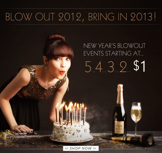 Blow Out 2012, Bring In 2013!
