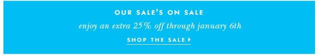 our sale's on sale. shop the sale.