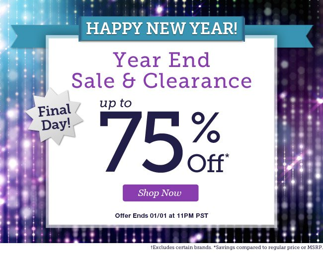 Year End Sale & Clearance | Up to 75% Off | Hurry 4 Days Only! | Offer Ends 01/01 at 11pm PST | Shop Now