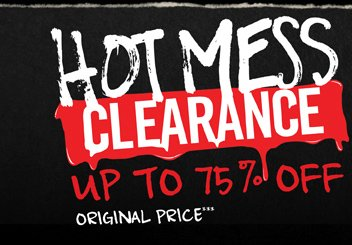 HOT MESS CLEARANCE UP TO  75% OFF ORIGINAL PRICE***