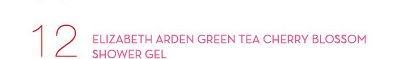12. ELIZABETH ARDEN GREEN TEA CHERRY BLOSSOM SHOWER GEL