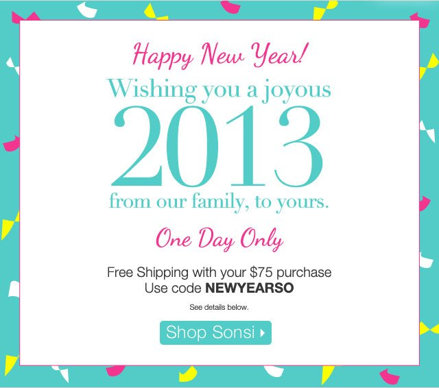 Happy New Year! Wishing you a joyous 2013 from our family, to yours.