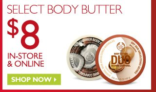 SELECT BODY BUTTER - $8 IN-STORE & ONLINE - Shop Now