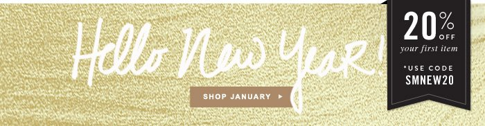 Hello New Year! 20% Off Your First Item
