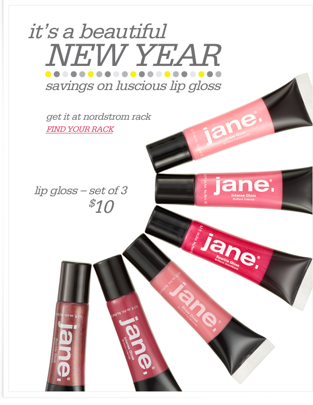 it's a beautiful NEW YEAR - savings on luscious lip gloss - get it at nordstrom rack. FIND YOUR RACK