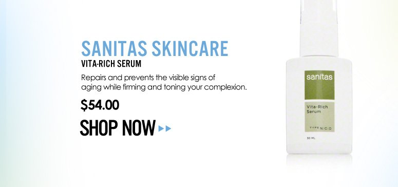 Sanitas Skincare – Vita-Rich Serum Repairs and prevents the visible signs of aging while firming and toning your complexion.  $54.00 Shop Now>>