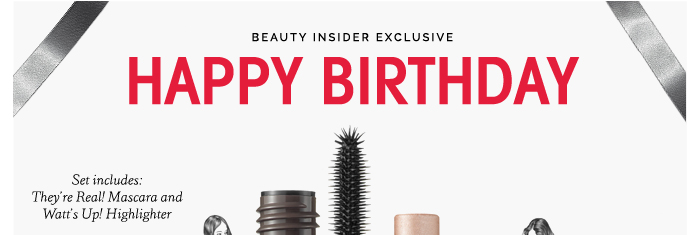 Beauty Insider Exclusive | Happy Birthday | Set includes They're Real! Mascara and Watt's Up! Highlighter