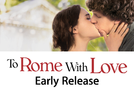 To Rome With Love - Early Release