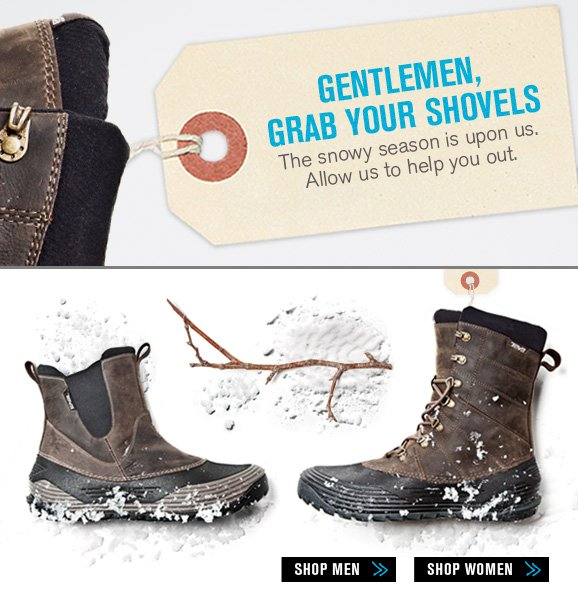 Gentlemen, grab your shovels - The snowy season is upon us. Allow us to help you out.
