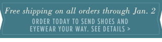 Free shipping on all orders through Jan. 2. See details