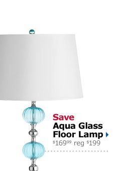Save Aqua Glass Floor Lamp $169.99 reg $199