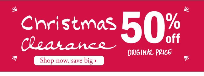 Christmas clearance 50% off original price. Shop now, save big