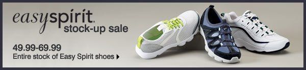 Easy Spirit Stock-up Sale 49.99-69.99 Entire stock of Easy Spirit  shoes