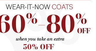 Wear-it-now coats 60-80% off