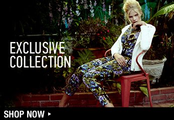 Introducing the New Exclusive Collection - Shop Now