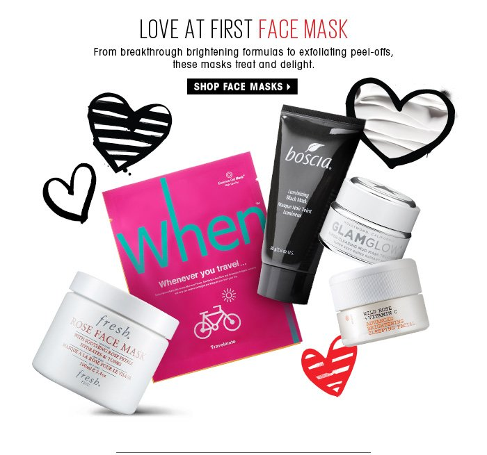 Love At First Face Mask. From breakthrough brightening formulas to exfoliating peel-offs, these masks treat and delight. Shop face masks