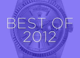 Best of 2012: Luxury Jewelry & Watches