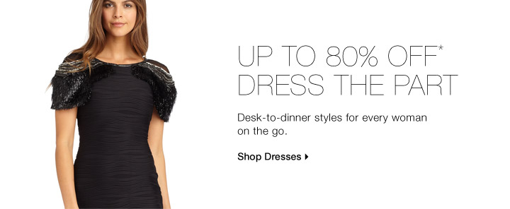 Up To 80% Off* Dress The Part