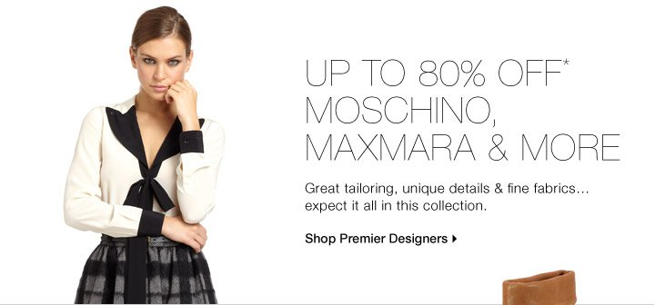 Up To 80% Off* Moschino, MaxMara & More