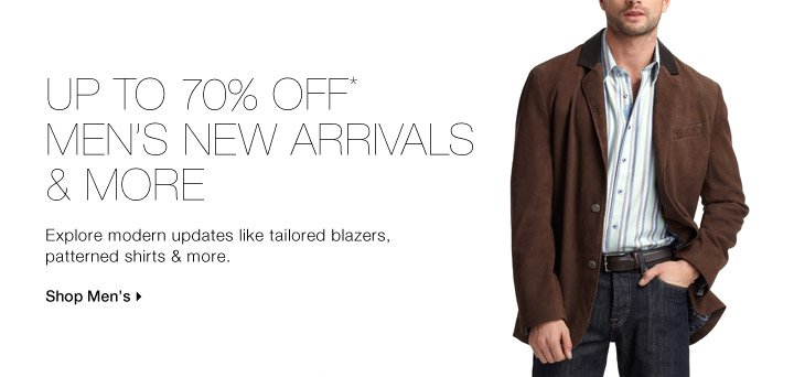 Up To 70% Off* Men's New Arrivals & More