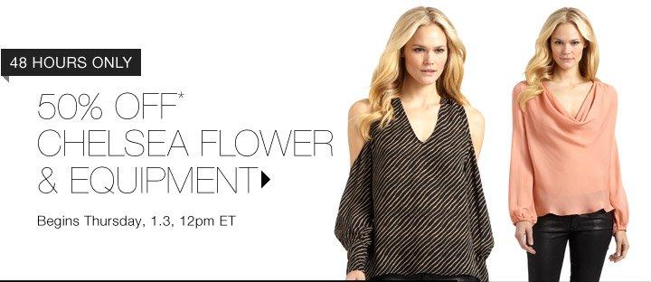 50% Off* Equipment & Chelsea Flower...Shop Now