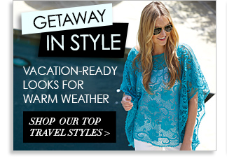 Shop Our Top Travel Styles